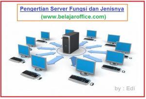 Pengertian Server Fungsi Manfaat Dan Jenisnya